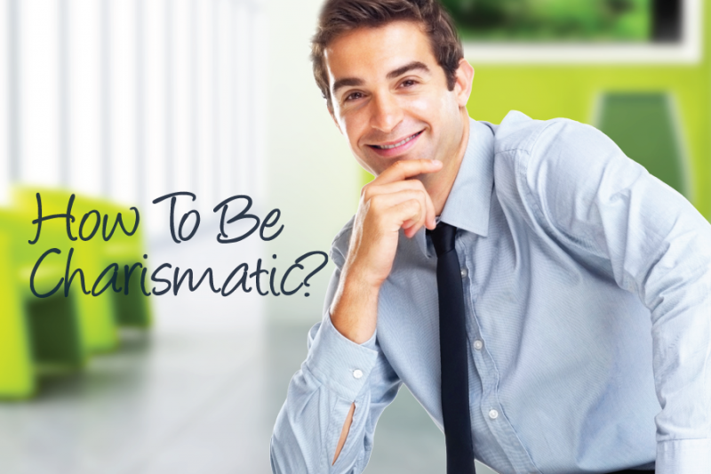 How To Be Charismatic?