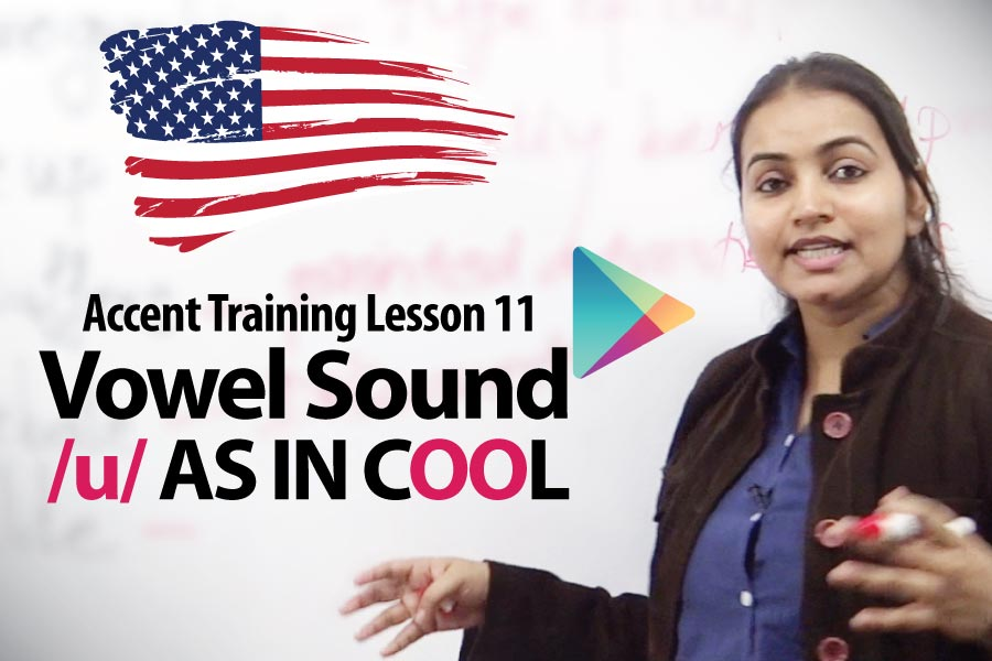 Accent Lesson 11 &#8211; Vowel sound /u/ (oo) AS IN COOL