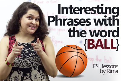 Interesting English phrases with 'Ball'.