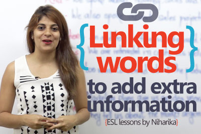 Linking words to add extra information ( English Lesson)